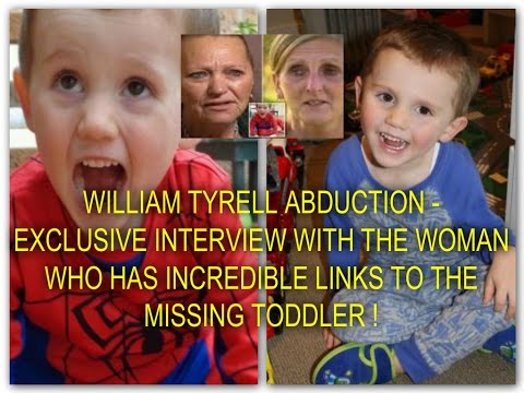 WILLIAM TYRELL ABDUCTION - INTERVIEW WITH THE WOMAN WHO HAS INCREDIBLE LINKS TO THE MISSING BOY !