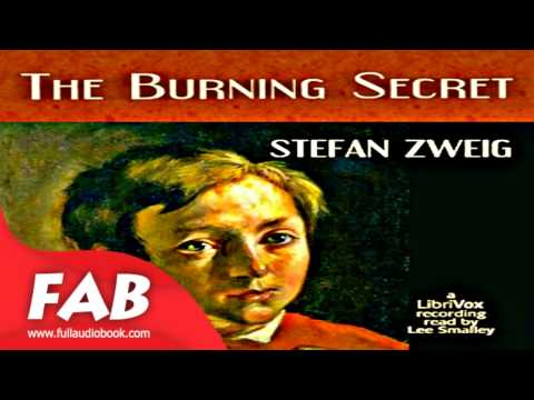 The Burning Secret Full Audiobook by Stefan ZWEIG  by General Fiction