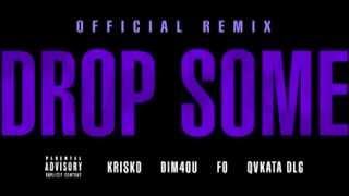 Криско ft. Dim4ou , Fo & Qvkata Dlg - Drop Some ( Official Remix )