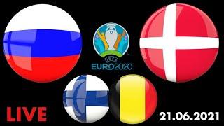 Евро-2020 / Россия Дания / Финляндия Бельгия / Смотрю матчи / 21.06.2021