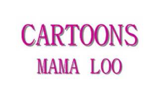 Cartoons - Mama Loo