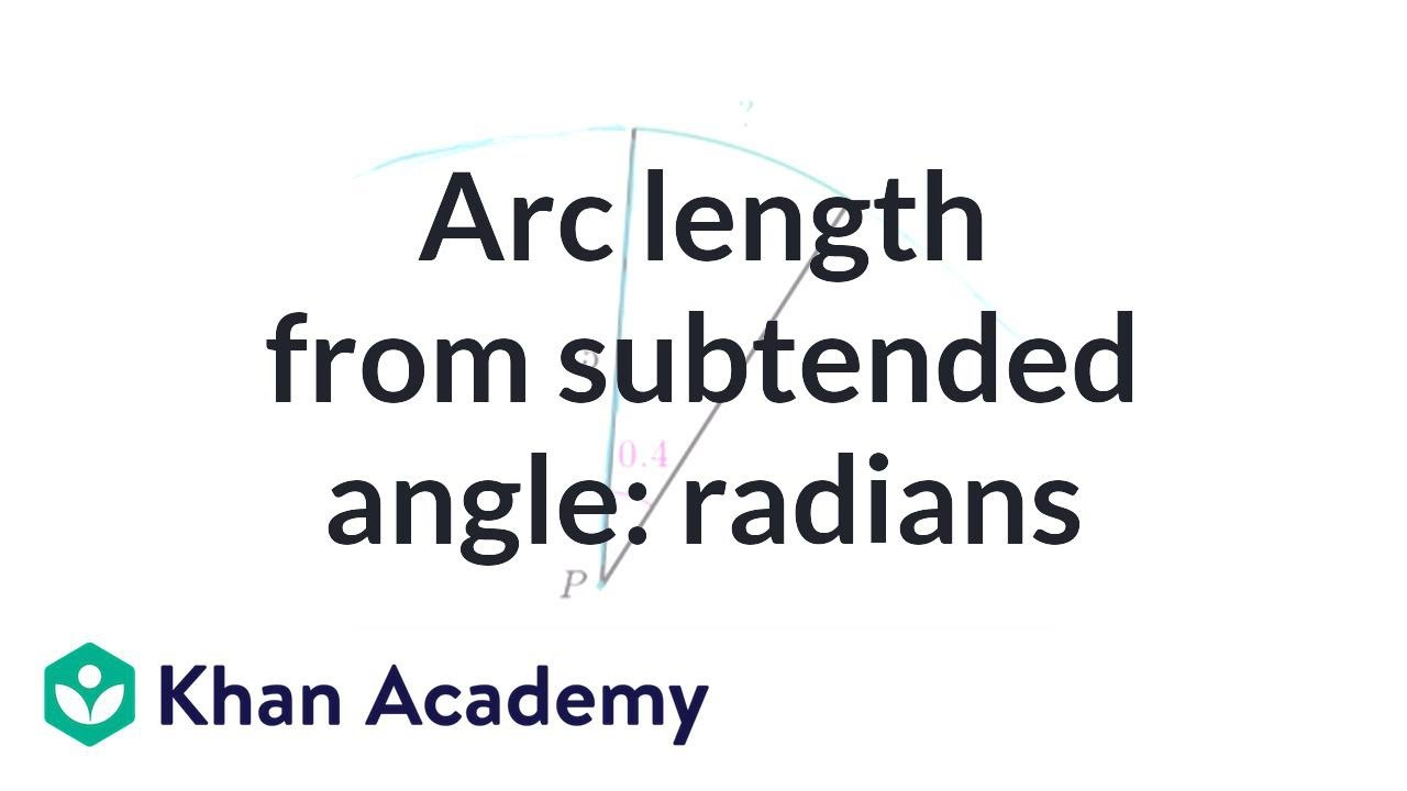 Arc length from subtended angle: radians (video) | Khan Academy