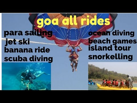Goa all rides - parasailing, scuba diving , snorkelling , jet ski , bumper ride, island tour.