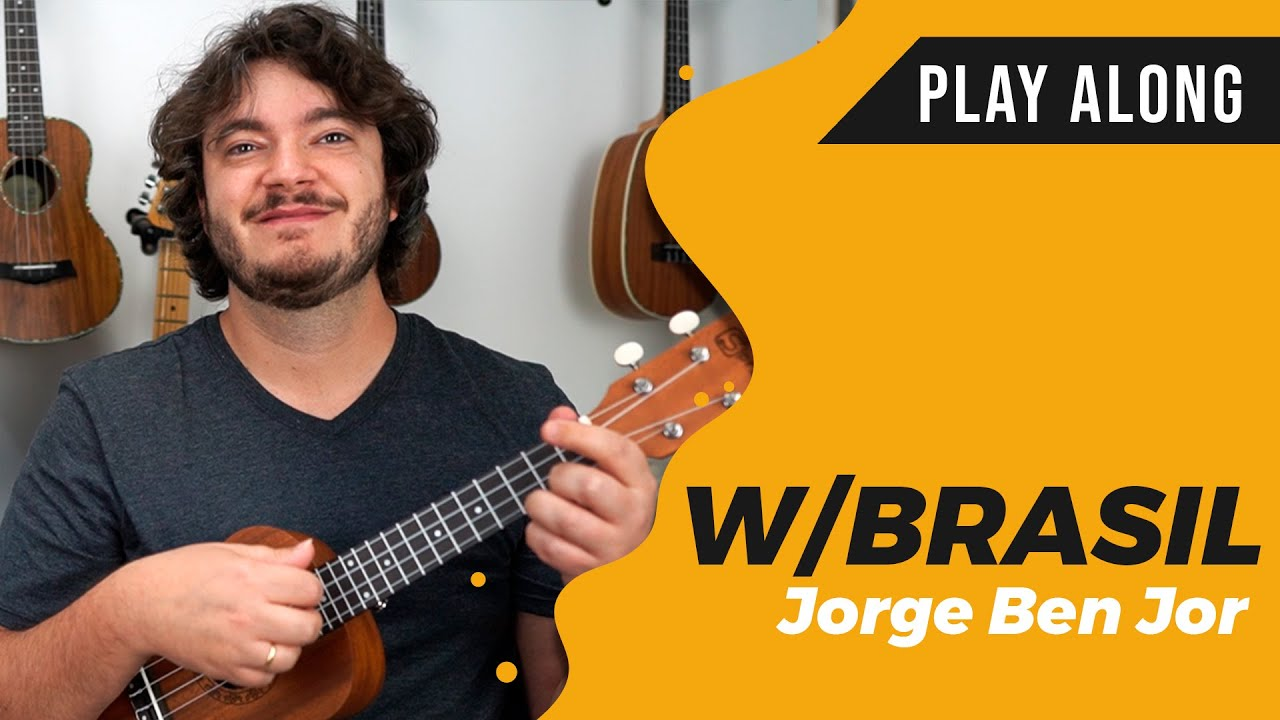 W/BRASIL (Jorge Ben Jor) no Ukulele | Ukulele Play Along
