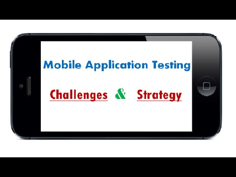 Mobile Applications Testing – Challenges, Approach & Strategy