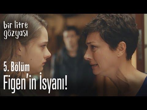 Figen'in isyanı - Bir Litre Gözyaşı 5. Bölüm