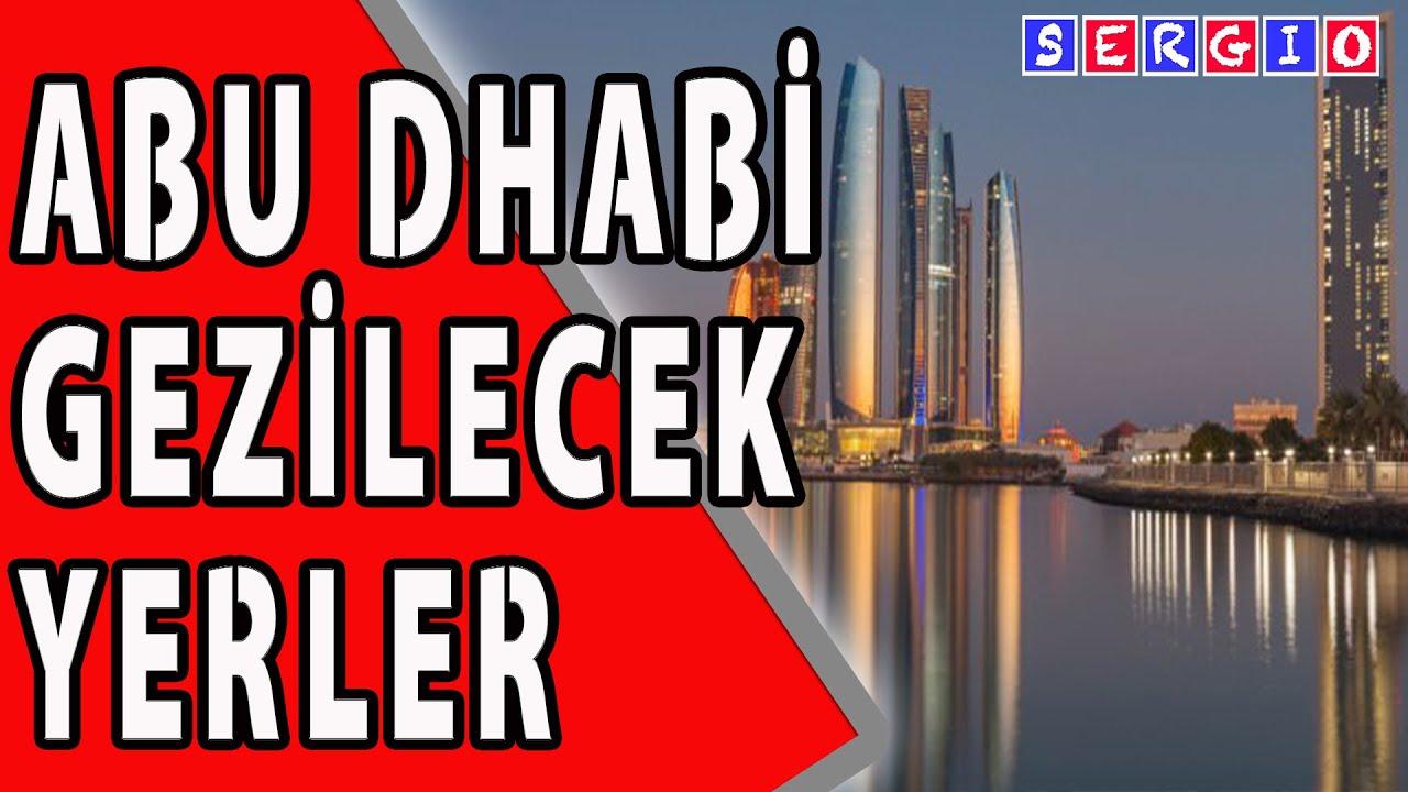 Abu Dhabi Hakkında Tüm Bilgiler, Gezilecek Yerler Birleşik Arap Emirlikleri Belgesel Tadında