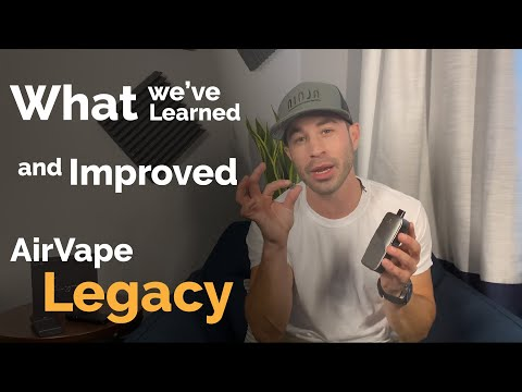 AirVape Legacy   What we Learned and Improved since the Release