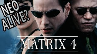 THE MATRIX 4 - Theories, What We Know, and Keanu Is Back!