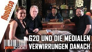 G20 und die medialen Verwirrungen danach - #Barcode mit Dirk C. Fleck und Julia Szarvasy