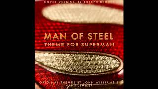 Man of Steel: Superman Theme Zimmer Vs Williams Cover Version