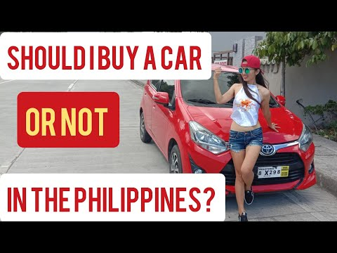 Should I buy a car or Not in the Philippines? (sorry last 5 seconds of video missing,)