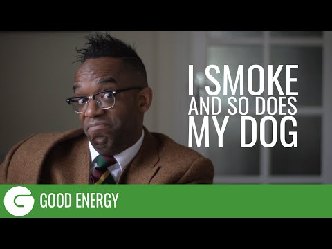 I Smoke And So Does My Dog – Good Energy