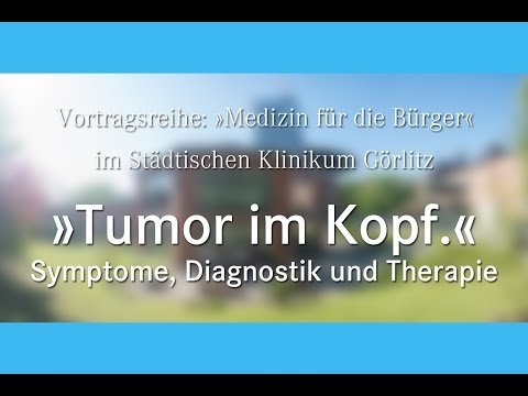 """Medizin für die Bürger: """"Tumor im Kopf."""" - Symptome, Diagnostik und Therapie"""