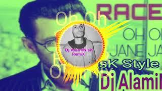 Oh Oh Jane Jana Race-3 ( Old mix Dj AlamiN sK )