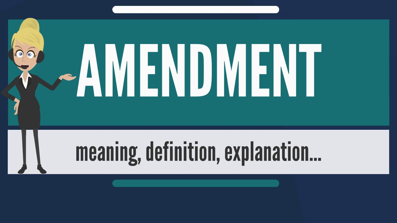 What is AMENDMENT? What does AMENDMENT mean? AMENDMENT meaning, definition  & explanation - YouTube