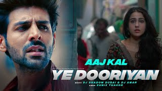 Yeh Dooriyan 2020   Love Aaj Kal   DJ Shadow Dubai x DJ Amar   Kartik Aaryan l Sara Ali Khan