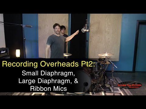 Recording Overheads PT2:  Using Different Mic Types