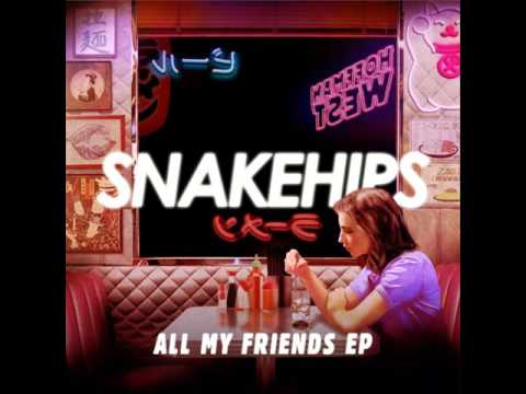 Snakehips - All My Friends [MP3 Free Download]