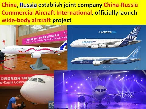 End of monopoly of Airbus & Boeing: China-Russia Commercial Aircraft International