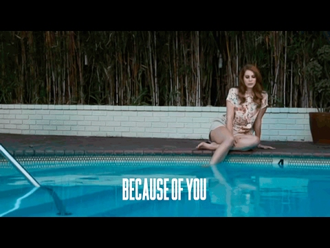 Lana Del Rey — Because Of You