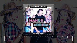 Dj Giuseppe Caruso - Manos Arriba