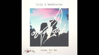 Lily & Madeleine - Come To Me (Ofenbach Remix) thumbnail