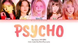 Download lagu Red Velvet (레드벨벳) 'Psycho' (Color Coded Han/Rom/Eng Lyrics)