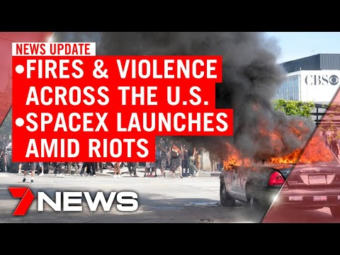 7NEWS Update Sunday May 31: Violent Riots Spread Across US; SpaceX Launches | 7NEWS
