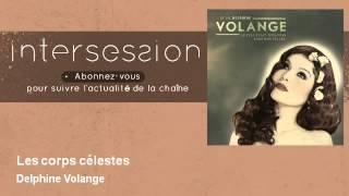 Delphine Volange - Les corps célestes