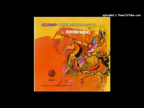 Reinhold Glière arr. Leopold Stokowski : Symphony No. 3 in B minor 'Ilya Muromets' Op. 42 (1908-11)