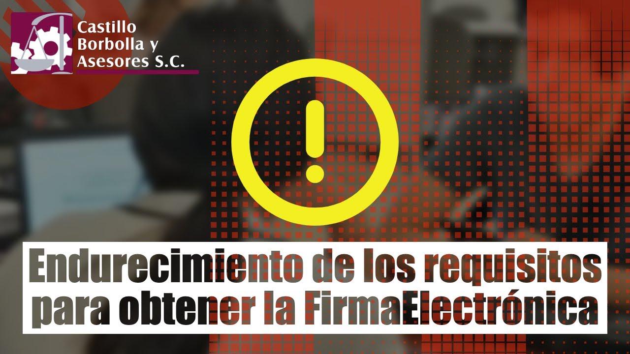 🚫 Endurecimiento de los requisitos para obtener la #FirmaElectrónica 🚫