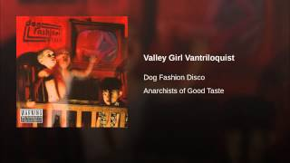 Valley Girl Vantriloquist Thumbnail