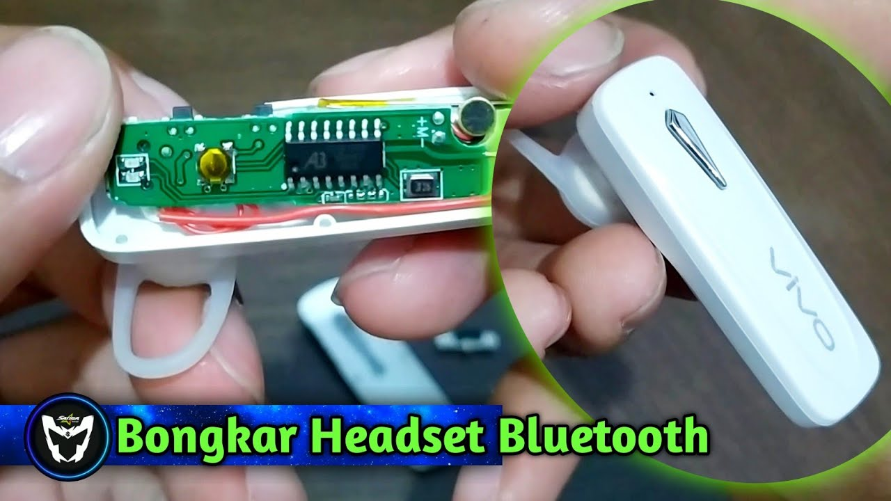 Cara Bongkar Headset Bluetooth | how to disassemble the bluetooth headset