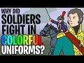 Why did Soldiers Fight in Colorful Uniforms? | Animated History
