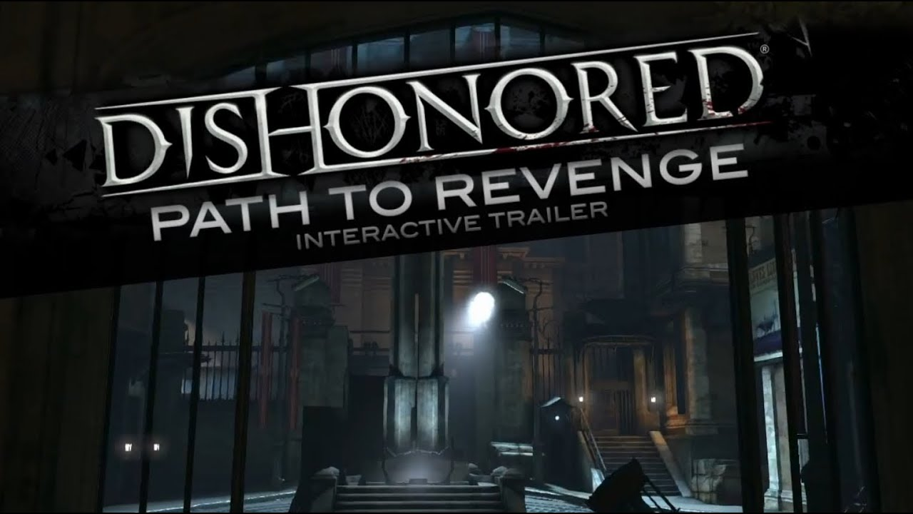 Dishonored Interactive Video