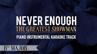 Never Enough (Key of Bb Major) The Greatest Showman - Piano Instrumental Karaoke Track