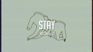 Mac Miller - Stay [LYRICS]