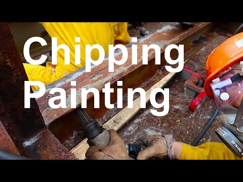 Chipping and Painting on Ships - How its done  | Life at Sea