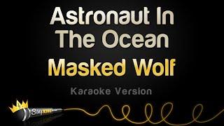 Masked Wolf - Astronaut In The Ocean (Karaoke Version)
