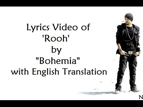 BOHEMIA - Lyrics Video of Awesome song 'Rooh' by Bohemia With English Translation