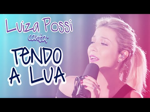 LUIZA POSSI - TENDO A LUA OS PARALAMAS DO SUCESSO  LAB LP
