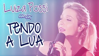 LUIZA POSSI - TENDO A LUA (OS PARALAMAS DO SUCESSO) | LAB LP
