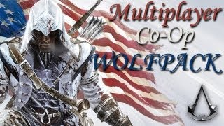 AC3: Co-Op Wolfpack - Strike While The Iron Is Hot
