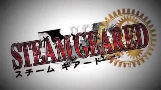 『STEAM GEARED(スチーム ギアード)』×フィールズ コラボ決定記念PV