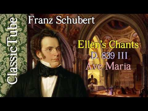 Schubert. Ellen's Chants, D. 839 III. Ave Maria