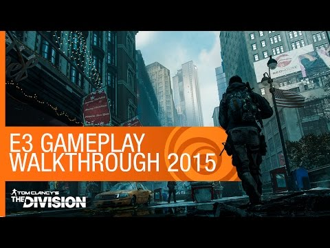 Tom Clancy's The Division Gameplay Walkthrough - E3 2015 | Ubisoft [NA]