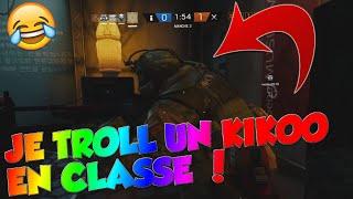 JE TROLL UN KIKOO EN CLASSÉ !(FUNNY MOMENTS) - Rainbow Six Siege