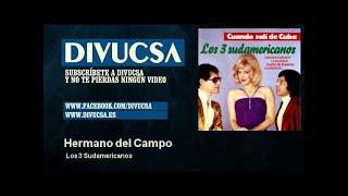 Los 3 Sudamericanos - Hermano del Campo - Divucsa
