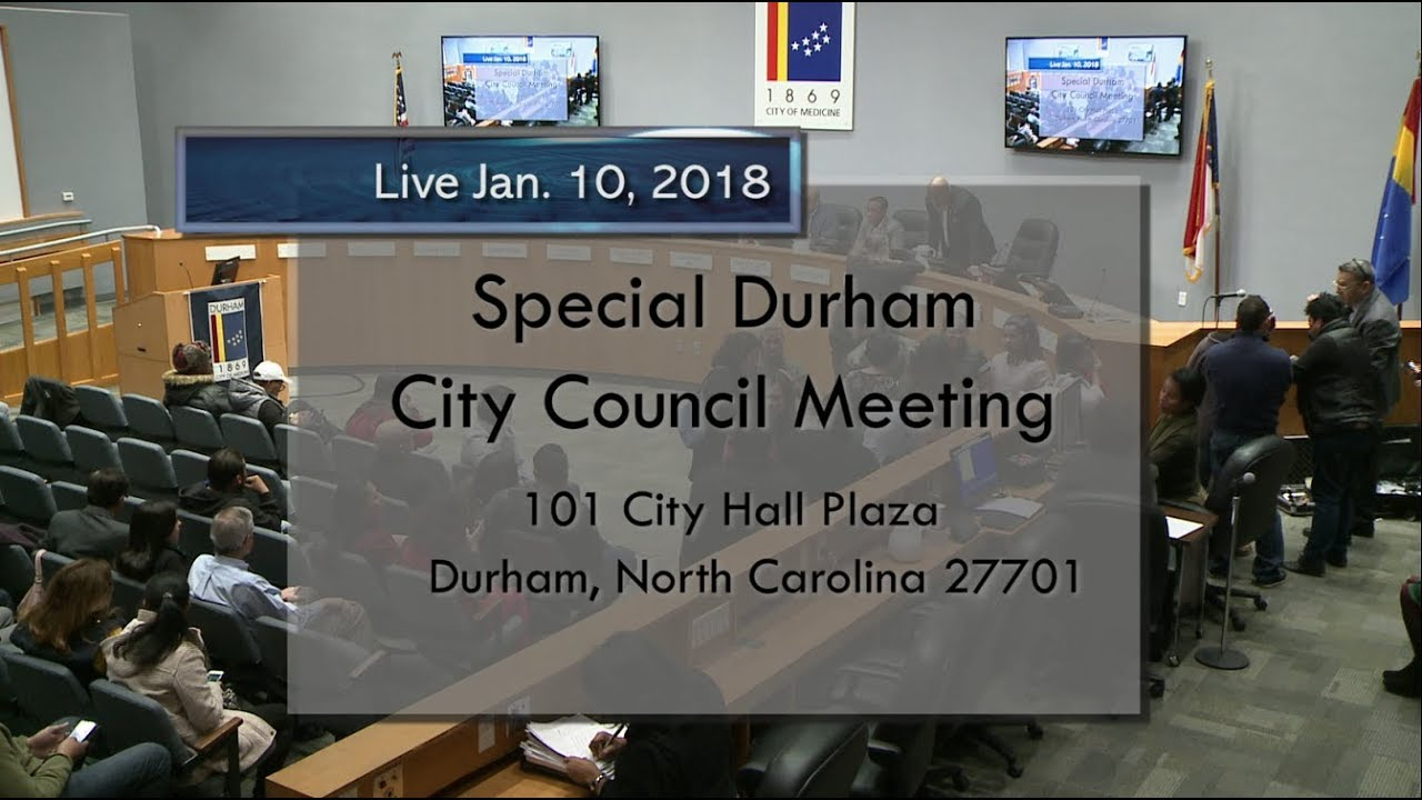 Special Durham City Council Meeting Jan 10 2018 Youtube
